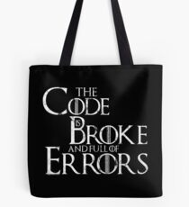 The Code Is Broke And Full Of Errors Tote Bag