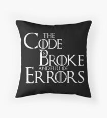 The Code Is Broke And Full Of Errors Throw Pillow