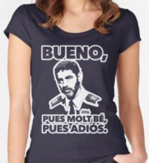 TRAPERO: BUENO, PUES MOLT BÉ, PUES ADIÓS. Women's Fitted Scoop T-Shirt