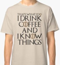 I Drink  Classic T-Shirt