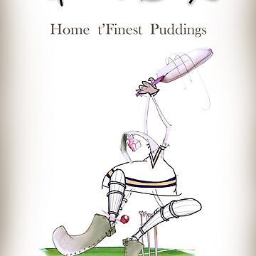 Funny Yorkshire Cricket 'home t' finest puddings' by tonyfernandes1