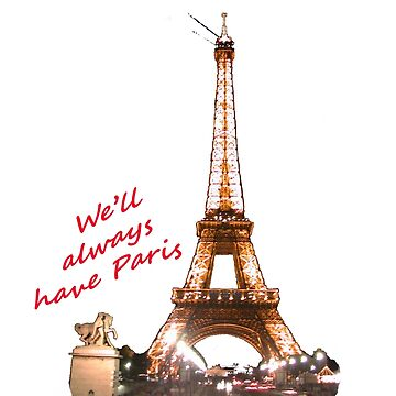 We'll Always Have Paris by jherbert101