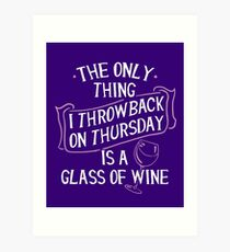 Throwback Thursday Glass Of Wine - Funny Slogan Art Print