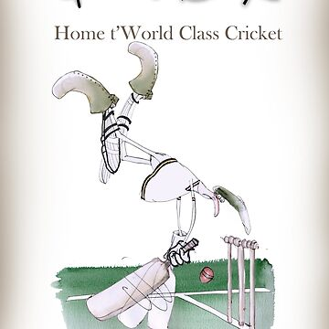 Funny Yorkshire 'home t' world class cricket' by tonyfernandes1