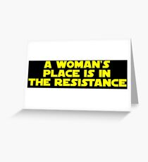 A woman's place is in the resistance (bold) Greeting Card