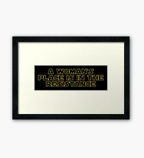 A woman's place is in the resistance Framed Print