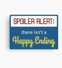 Spoiler Alert: There Isn't A Happy Ending Canvas Print
