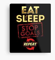 Eat sleep stop goal repeat - goalie Metal Print