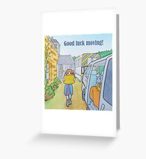 Good luck moving! Greeting Card