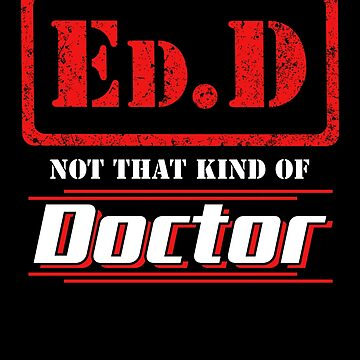Ed.D Not that kind of doctor - edd graduation by alexmichel