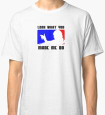 Look What You Made Me Do Baseball logo Tshirt Classic T-Shirt