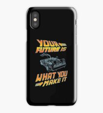 Your future is what you make it iPhone Case/Skin