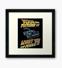 Your future is what you make it Framed Print