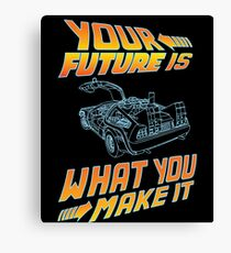 Your future is what you make it Canvas Print