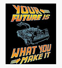 Your future is what you make it Photographic Print