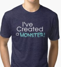 I've Created a Monster - Aqua Adult v1 Tri-blend T-Shirt