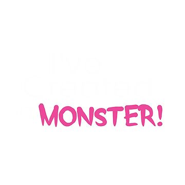 I've Created a Monster - Pink Adult v1 by hawklawson