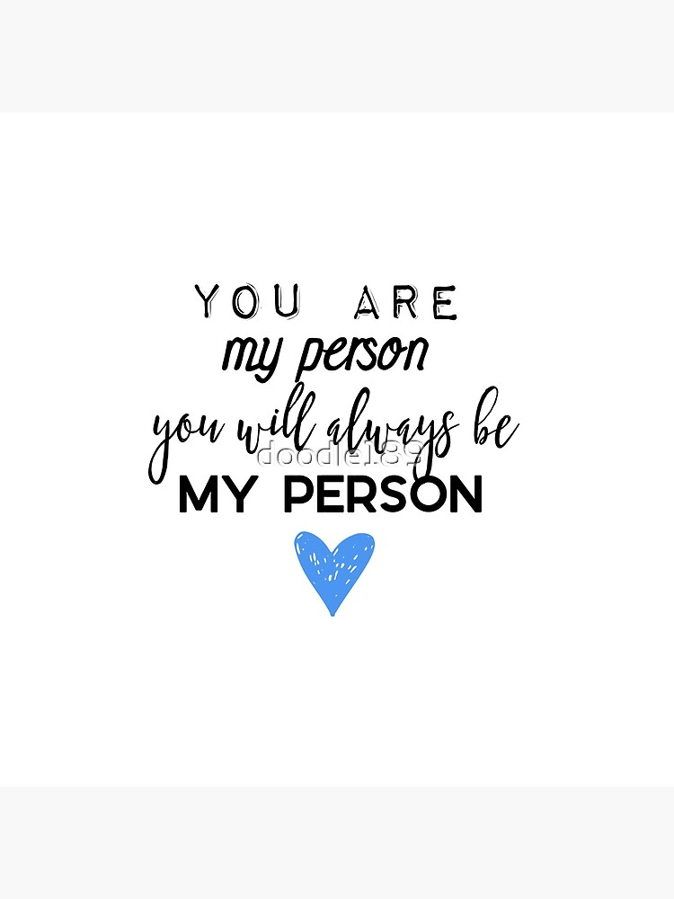 You are my person. You will always be my person. by doodle189