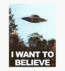i want to believe!! wooo Photographic Print