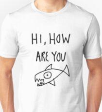 Hi, How are you flipper T-Shirt