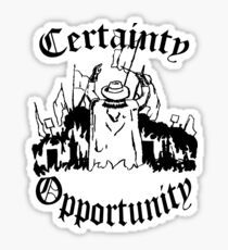 Certainty & Opportunity Sticker