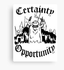 Certainty & Opportunity Canvas Print