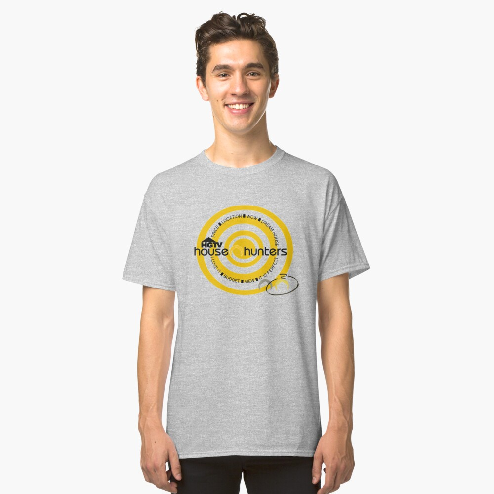 house hunters Classic T-Shirt Front