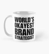 Funny World's Okayest Brand Strategist Coffee Mug Mug