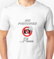 No Pictures...Please T-Shirt