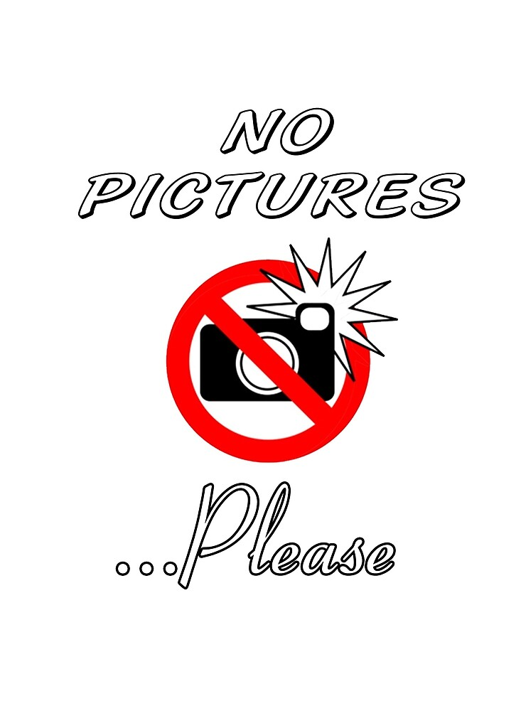 No Pictures...Please by Dumpsterwear