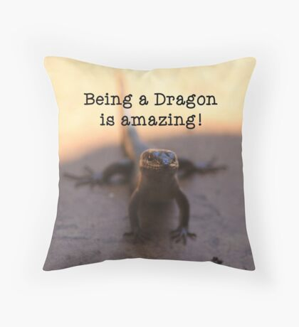 Being a dragon is amazing! Throw Pillow