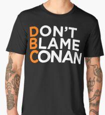 Don't Blame Conan Men's Premium T-Shirt