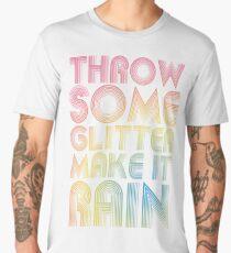 Throw Some Glitter Make It Rain Men's Premium T-Shirt