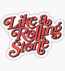 Like a Rolling Stone Sticker