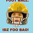 IDZ NOT FOOTBALL. IDZ FOO BAO! by KarlyleTomms