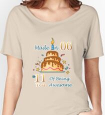 11th Birthday Gift T-Shirt Made In 2006 Awesome 11 years old Women's Relaxed Fit T-Shirt