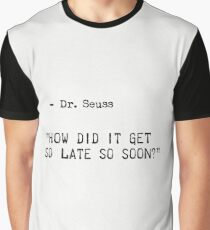 Dr. Seuss quote 3 Graphic T-Shirt