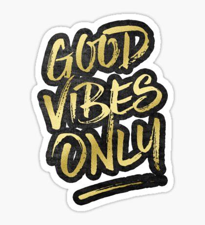 Good Vibes Only Gold Glitter Rough Black Grunge Sticker