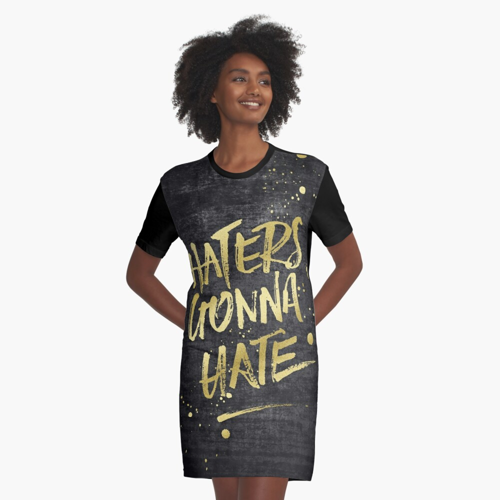 Haters Gonna Hate Gold Glitter Rough Black Grunge Graphic T-Shirt Dress Front