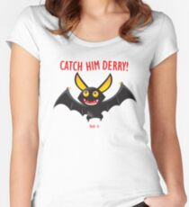 Catch Him Derry!!!!! Women's Fitted Scoop T-Shirt