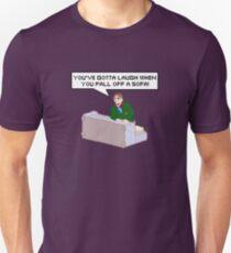You've gotta laugh when you fall off a sofa! T-Shirt