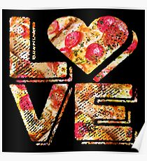 I Love Heart Pizza Yummy Pepperoni Cheese Bread Poster