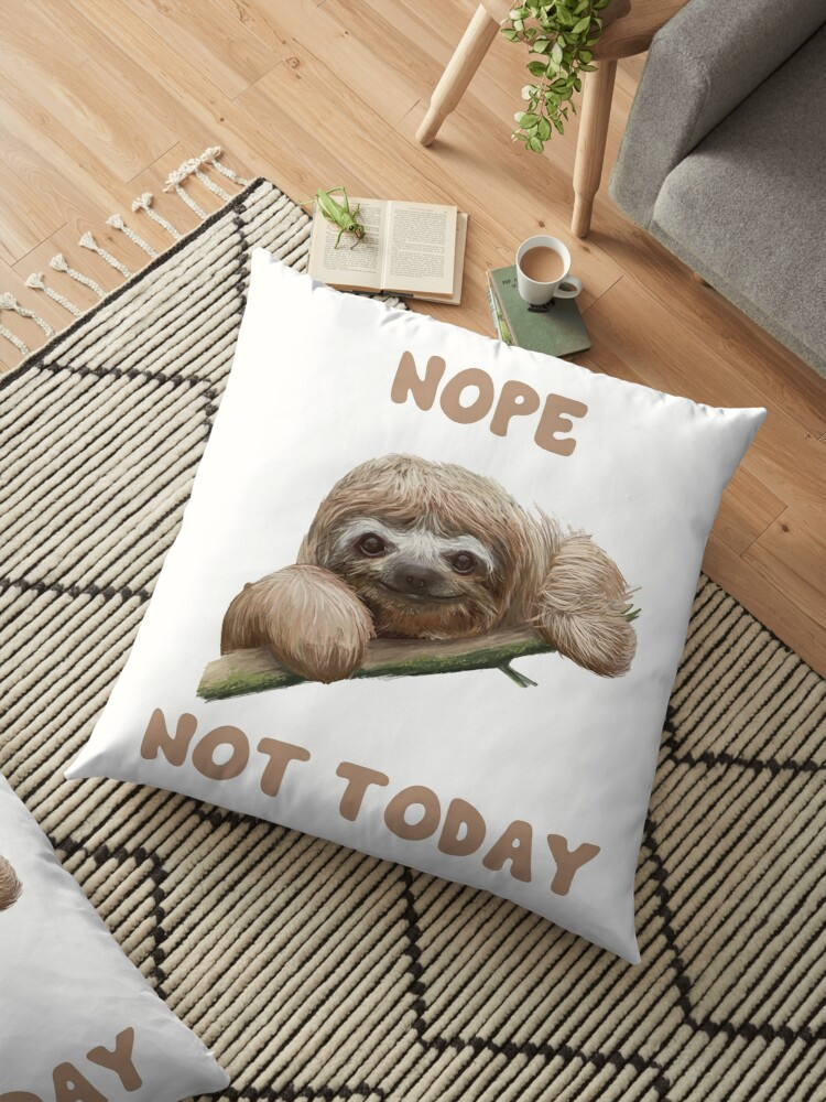10dce3da Sloth Funny Design - Nope Not Today