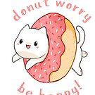 «Donut worry cat - Be happy!» de linkitty
