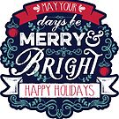 May Your Days Be Merry & Bright Typography by Beverly Claire Kaiya