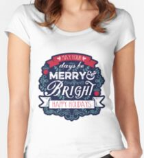 May Your Days Be Merry & Bright Typography Women's Fitted Scoop T-Shirt