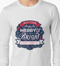 May Your Days Be Merry & Bright Typography Long Sleeve T-Shirt
