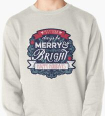May Your Days Be Merry & Bright Typography Pullover