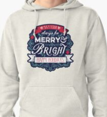 May Your Days Be Merry & Bright Typography Pullover Hoodie