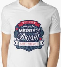 May Your Days Be Merry & Bright Typography Men's V-Neck T-Shirt